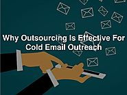 Why Outsourcing Is Effective For Cold Email Outreach