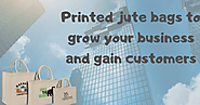Printed jute bags to grow your business and gain customers