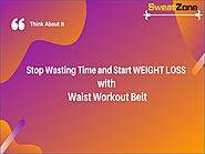 Start WEIGHT LOSS with SweatZone Waist Workout Belt
