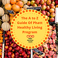 The A to Z Guide Of Phatt Healthy Living Program