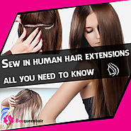 SEW IN HUMAN HAIR EXTENSIONS - ALL YOU NEED TO KNOW • Beequeenhair Blog