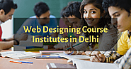 Top 5 Best Web Designing Course Institutes in Delhi