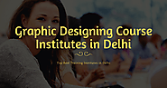 Top 5 Best Graphic Designing Course Institutes in Delhi