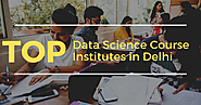 Top 15 Best Data Science Course Institutes in Delhi