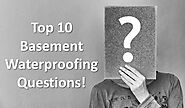 Top 10 Frequently Asked Basement Waterproofing Questions with Answers