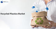 Global Recycled Plastics Market | Petrochemicals Market Research