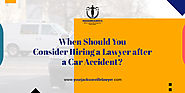 When Should You Consider Hiring a Lawyer after a Car Accident?