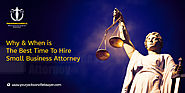 Why & When Is The Best Time To Hire Small Business Attorney