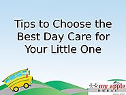 Tips to Choose the Best Day Care for Your Little One