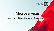 Microservices Interview Questions and Answers | InterviewGIG