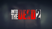 Into the dead 2 zombie survival free game - androidgamegratisan