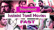 Isaimini 2020: Download Latest Bollywood, Hollywood, Malayalam, Tamil & Hindi Dubbed Movies