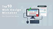 Top 10 Web Design Mistakes You Should Not Make