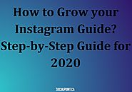 How to Grow your Instagram Account? Step-by-Step Guide for 2020