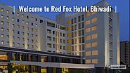Red Fox Hotel, Bhiwadi - Welcomes You With Its Fresh Bold Interiors