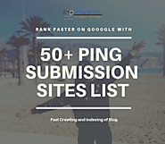 50+ Ping Submission Sites List to Boost Your Indexing in No Time