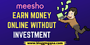 Meesho App Review: #1 Reselling App - Earn Money Online Without Investment