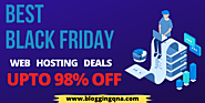 Best Black Friday Web Hosting Deals: Up to 98% Off {Don't Miss} – Blogging QnA