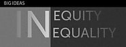Big Ideas: Equity, Inequity, Equality & Inequality - Challenge Based Learning