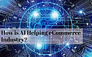 How is AI Helping the eCommerce Industry? - TopDevelopers.Co