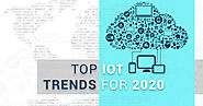 Top Emerging IoT Trends to follow in 2020 by Experts