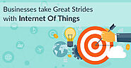 How can Businesses make Great Strides with Internet Of Things? - TopDevelopers.co Blog