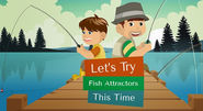 Fish attractors – a new way of catching fishes