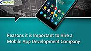 Reasons it is Important to Hire a Mobile App Development Company
