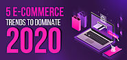 5 E-commerce trends to dominate 2020
