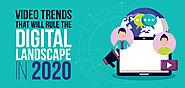 Video Trends That Will Rule The Digital Landscape in 2020