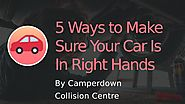 5 Ways to Make Sure Your Car Is In Right Hands