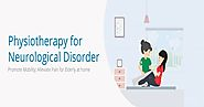 Neuro Physiotherapist at Home | Physiotherapy Services for Neurological Disorders in Bangalore