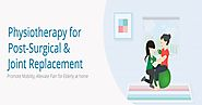 Home Physiotherapy after Joint Replacement | Post Surgery Physiotherapy Rehabilitation Bangalore