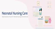 Neonatal Nursing Care in Hyderabad | Neonatal Care at home | Premature Baby Caretakers