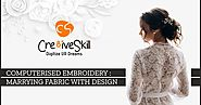 Embroidery Digitizing - Cre8iveSkill: Computerised Embroidery: Marrying Fabric with Designs