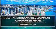 Android App Development Company in Miami