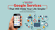 Google Services That Will Make Your Life Simpler- Essay Writing Help