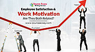 Employee Satisfaction And Work Motivation – Are They Both Related?