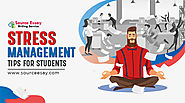 Stress Management Tips For Students | Online Assignment Help