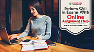 Perform Well In Exams With Online Assignment Help