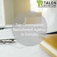 Top Construction Recruitment Agency In Canada
