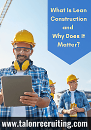 What Is Lean Construction and Why Does It Matter?