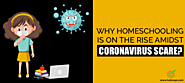 Why Homeschooling is on the rise amidst Coronavirus scare?