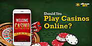 Should you play casinos online?