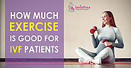 Exercise and IVF- Top 5 Tips For Healthy Exercise During IVF | Janisthaa Fertility Centre