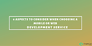 6 Aspects to Consider when Choosing a Mobile or Web Development Service | Chapter 247