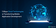 5 Ways Cloud Technologies is Transforming Mobile Application Development | Chapter 247