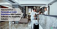 How to Deliver Personalised Guest Experience with Custom Software for Hospitality Industry