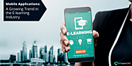 Mobile Applications: A Growing Trend in the E-learning Industry