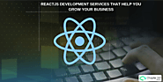 ReactJS Development Services that help you grow your business